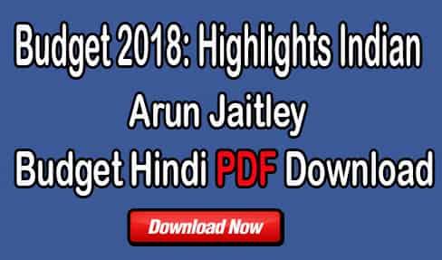 Budget 2018: Highlights Indian