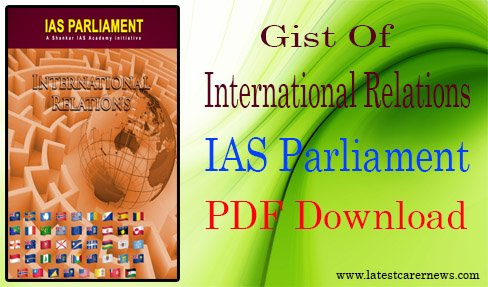 Gist of International Relations IAS Parliament PDF Download