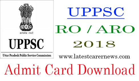 UPPSC RO ARO Admit Card Download 2018 | Assistant Review Officer