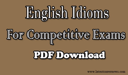 Complete List of English Idioms PDF for Competitive Exams A - Z