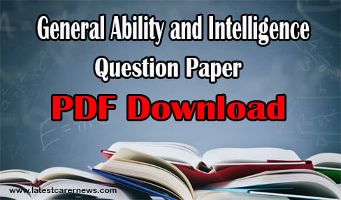 General Ability and Intelligence Question Paper PDF Download
