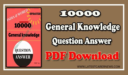 10000 General Knowledge Question Answer
