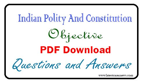 Indian Polity And Constitution Objective Questions