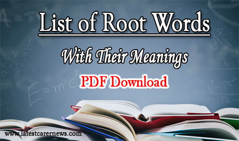 List of Root Words and Their Meanings PDF for Competitive Exams