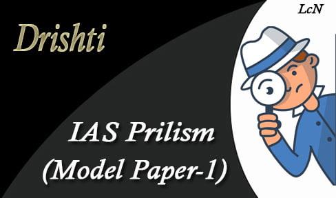 Drishti IAS Prelism 2019 Test 1