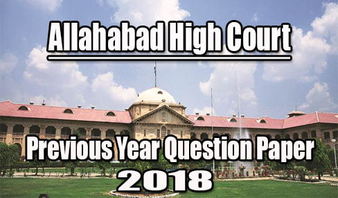 Allahabad High Court Previous Year Question Paper 2018