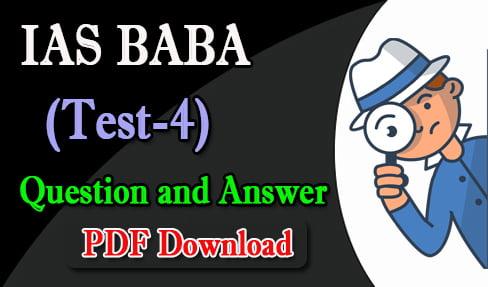 IAS BABA Prelims 2019 Test 4