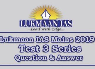 Lukmaan IAS Mains 2019 Test Series 3