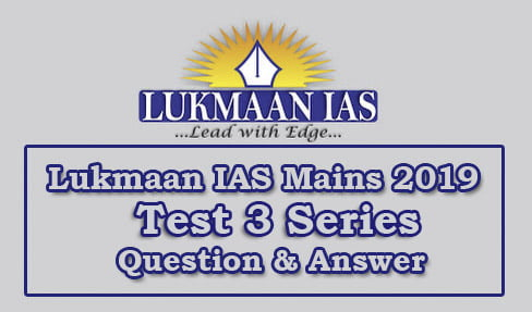 Lukmaan IAS Mains 2019 Test Series 3