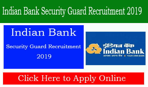 Indian Bank Security Guard Recruitment 2019