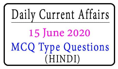 15 June 2020 Current Affairs