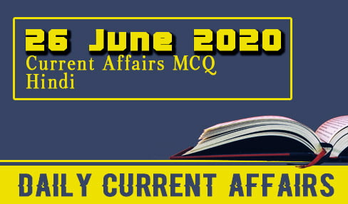 26 June 2020 Current Affairs
