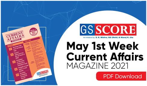 Weekly Current Affairs Week 1 May 2021
