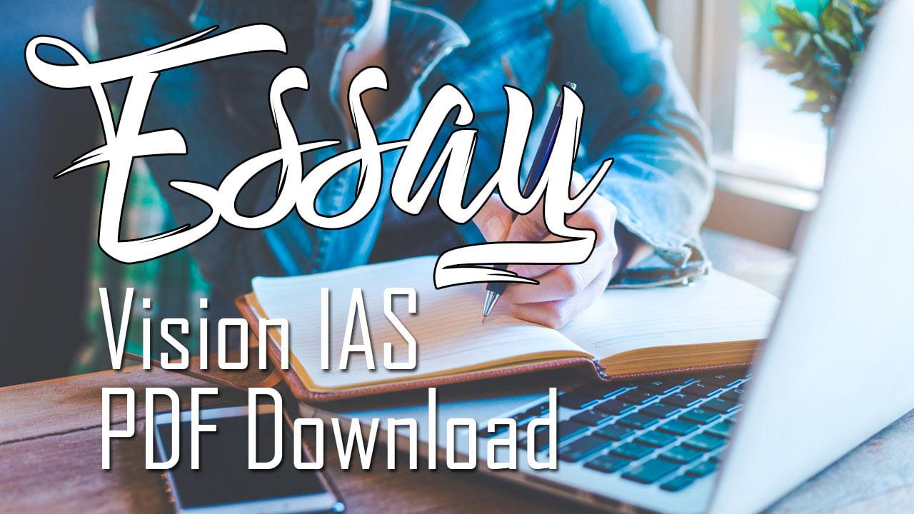 Vision IAS Essay Notes 2021