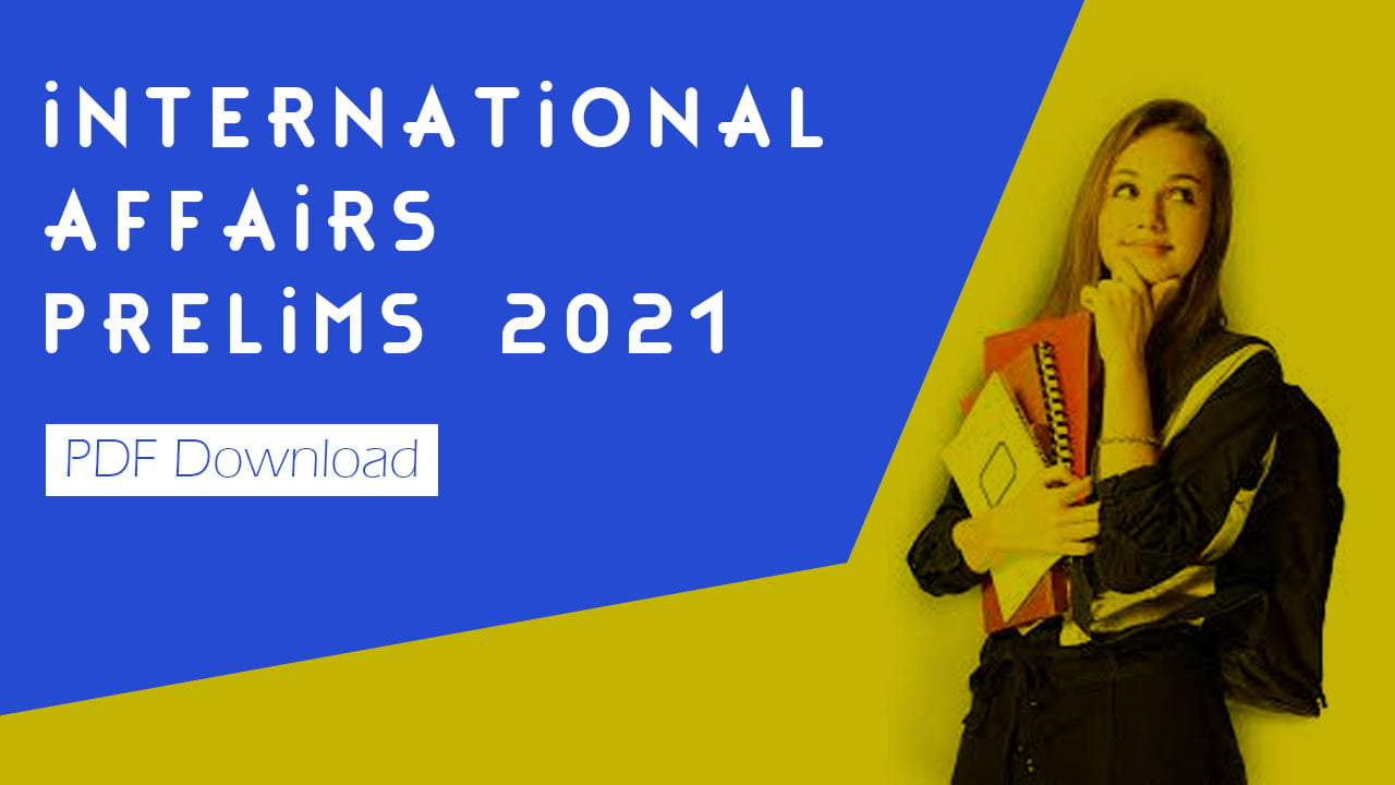 International Affairs Prelims 2021