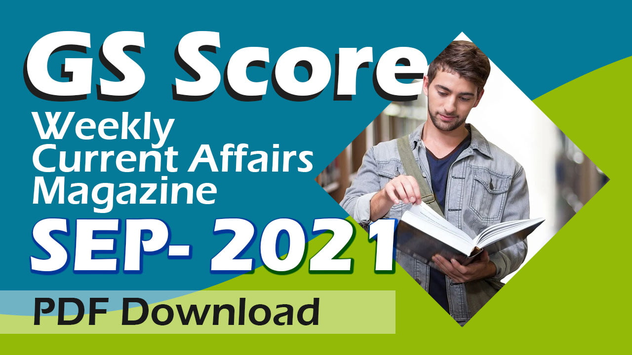 GS Score Weekly Current Affairs September 2021